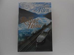 Rolling Home: A Cross-Canada Railroad Memoir (signed): Allen, Tom