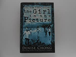 The Kim Phuc Story: The Girl in: Chong, Denise