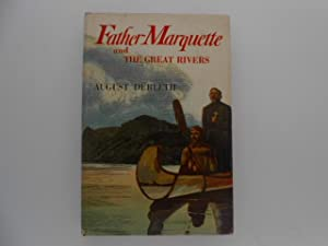 Father Marquette and the Great Rivers: Derleth, August