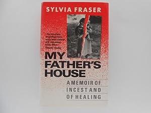 My Father's House: a Memoir of Incest: Fraser, Sylvia