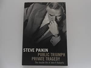Public Triumph Private Tragedy: The Double Life: Paikin, Steve