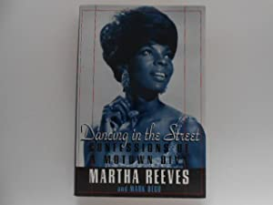 Dancing in the Street: Confessions of a Motown Diva: Reeves, Martha / Bego, Mark