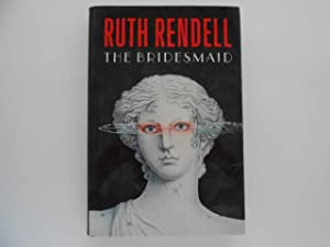 The Bridesmaid (signed): Rendell, Ruth
