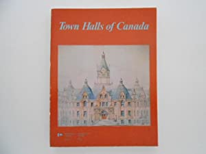 Town Halls of Canada: A Collection of Essays on Pre-1930 Town Hall Buildings