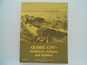 Quebec City: Architects, Artisans, and Builders: Facsimile