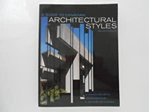 A Guide to Canadian Architectural Styles: Second Edition (signed)