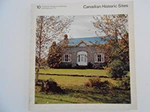 Canadian Historic Sites: Occasional Papers in Archaeology and History No. 10: The Architectural H...