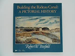 Building the Rideau Canal: A Pictorial History (signed)