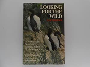 Looking for the Wild: A 30,000-Mile Naturalists' Journey Across North America (signed)