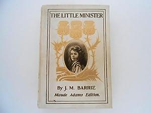 The Little Minister (Maude Adams Edition): Barrie, James M.