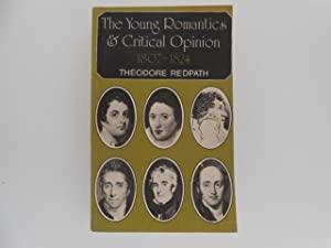 The Young Romantics and Critical Opinion, 1807-1824: Poetry of Byron, Shelley, and Keats as Seen ...