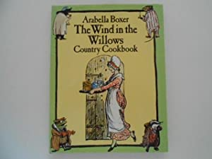 The Wind in the Willows Country Cookbook: Boxer, Arabella /