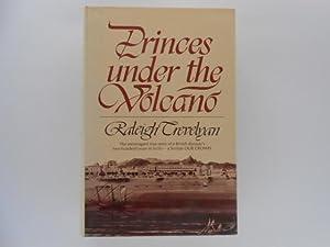 Princes Under the Volcano: Trevelyan, Raleigh