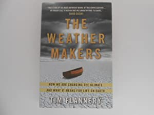 The Weather Makers: How We are Changing the Climate and What It Means for Life on Earth (signed)