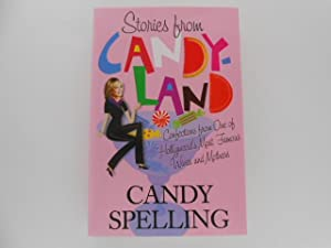 Stories from Candyland: Confections from One of: Spelling, Candy