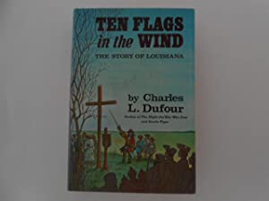Ten Flags in the Wind: The Story: Dufour, Charles L.