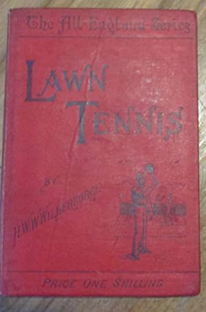 Lawn Tennis. With a Chapter for Ladies: Wilberforce, H.W.