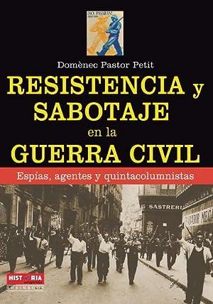 RESISTENCIA Y SABOTAJE EN LA GUERRA CIVIL: PASTOR PETIT, DOMENEC