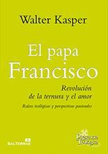 El Papa Francisco: Kasper, Walter