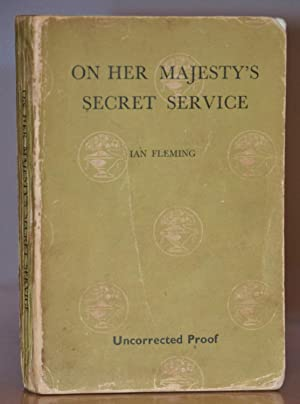 ON HER MAJESTY'S SECRET SERVICE (UNCORRECTED PROOF): IAN FLEMING