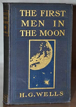 THE FIRST MEN IN THE MOON: H.G. WELLS
