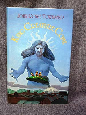King Creature, Come: Townsend, John Rowe
