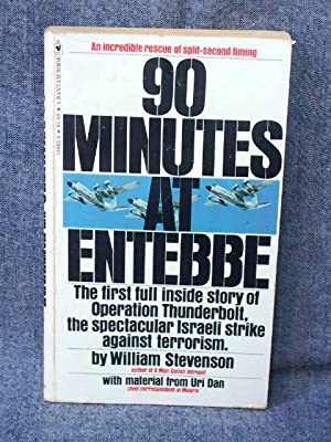 90 Minutes at Entebbe: Stevenson, William with material by Dan, Uri