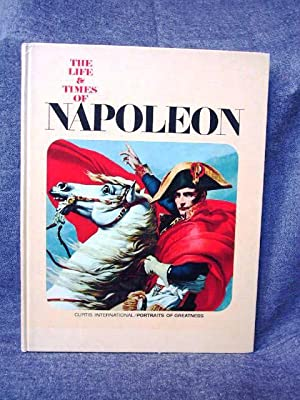 Curtis International Portraits of Greatness The Life & Times of Napoleon: Rivoire, Mario