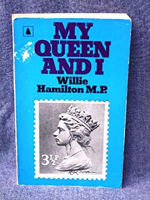 My Queen and I: Hamilton, Willie, M.P.