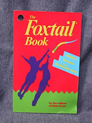 Official Foxtail Book, The: editors of Klutz Press and Mike Callaghan inventor, the