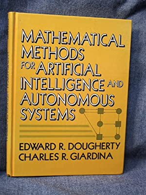 Mathematical Methods for Artificial Intelligence and Autonomous: Dougherty, Edward R;