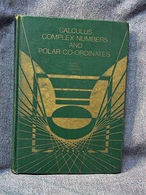 Calculus, Complex Numbers and Polar Co-ordinates: Elliott, H. A.;