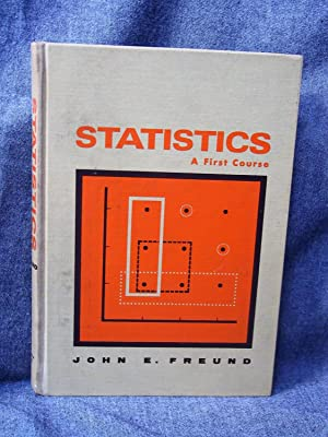 Statistics A First Course: Freund, John E.
