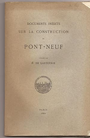 DOCUMENTS Inédits sur la CONSTRUCTION du PONT NEUF