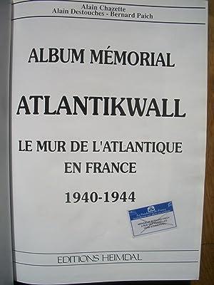 ATLANTIKWALL Album Mémorial - HEIMDAL: Alain CHAZETTE - Alain DESTOUCHES - Bernard PAICH