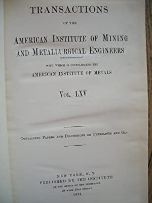TRANSACTION of the AMERICAN INSITUTE of MINING and METALLURGICAL ENGINEERS - Vol LXV - containing...