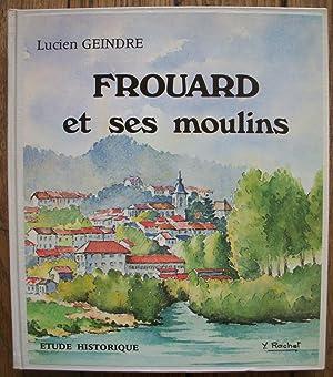 FROUARD et ses MOULINS - étude Historique: Lucien GEINDRE