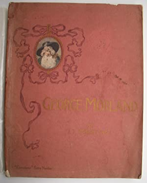 George MORLAND - a biographical Essay by J.T. Herbert BAILY
