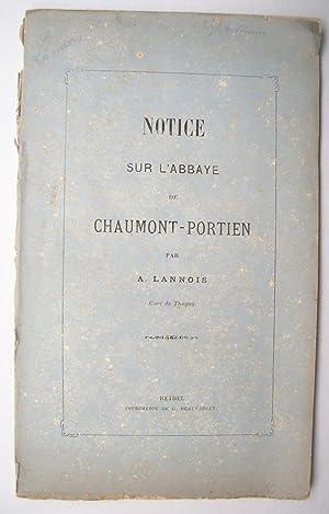 Notice sur l'ABBAYE de CHAUMONT-PORTIEN: A. LANNOIS, curé de Tagny