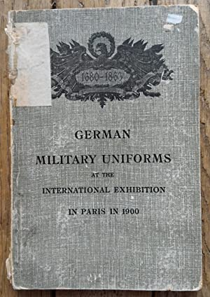 GERMAN MILITARY UNIFORMS at the International exhibition in Paris in 1900