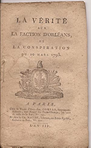 La VERITE sur la FACTION d'ORLEANS et la CONSPIRATION du 10 Mars 1793