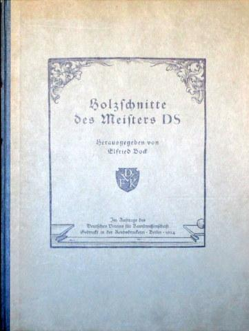 Holzschnitte des Meisters DS. Hrsg. von Elfried: Meister DS -