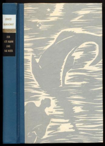 Der alte Mann und das Meer [The Old Man and the Sea]. Einzig autorisierte Übertragung [aus dem Amerikanischen] von Annemarie Horschitz-Horst.