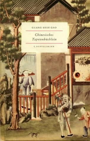 Chinesisches Tapetenbüchlein. Texte von Guang Shih Gao.: China - Tapeten