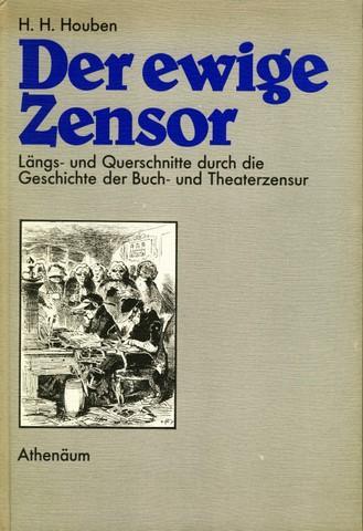 Der ewige Zensor [Längs- und Querschnitte durch: Zensur - Houben,