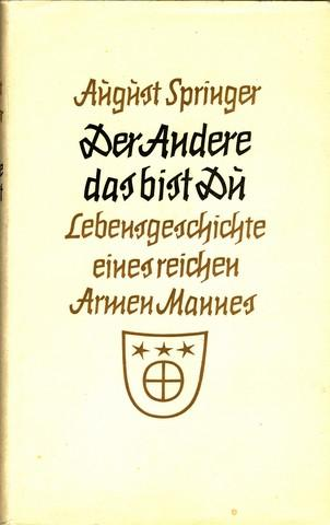 Der Andere das bist Du. Lebensgeschichte eines: Springer, August: