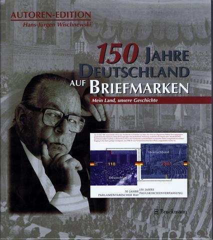 Unsere Geschichte 150 Jahre Deutschland Auf Briefmarken Lit Mein Land