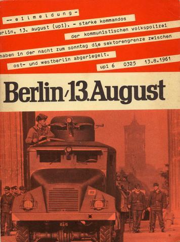 Berlin, 13. August 1961. Sperrmassnahmen gegen Recht: Berlin - Berliner