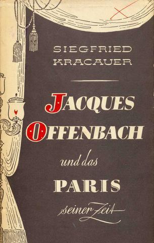 Jacques Offenbach und das Paris seiner Zeit.: Offenbach - Kracauer,