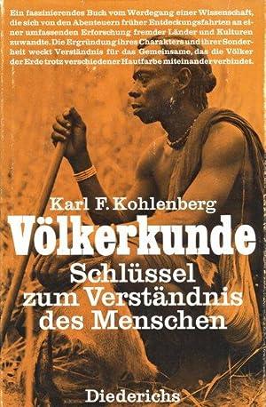 Völkerkunde. Schlüssel zum Verständnis des Menschen.: Kohlenberg, Karl F.: